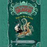 How to Train Your Dragon: How to Be a Pirate, Cressida Cowell