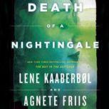 Death of a Nightingale, Lene Kaaberbl; Agnete Friis