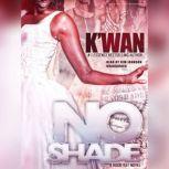 No Shade A Hood Rat Novel, Kwan