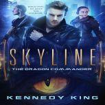 SkyLine: The Dragon Commander, Kennedy King
