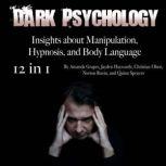 Dark Psychology Insights about Manipulation, Hypnosis, and Body Language, Amanda Grapes