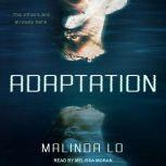 Adaptation, Malinda Lo