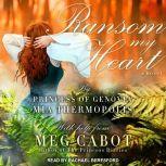 Ransom My Heart A Novel, Meg Cabot