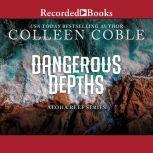 Dangerous Depths, Colleen Coble