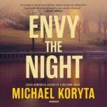 Envy the Night, Michael Koryta