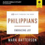 Philippians: Audio Bible Studies Embracing Joy, Mark Batterson