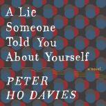 A Lie Someone Told You About Yourself, Peter Ho Davies