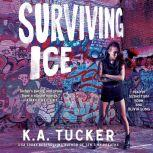 Surviving Ice, K.A. Tucker