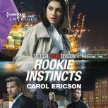 Rookie Instincts, Carol Ericson