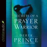 Secrets of a Prayer Warrior, Derek Prince