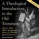 A Theological Introduction to the Old Testament 2nd Edition, Bruce C. Birch