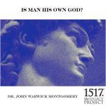 Is Man His Own God?, John Warwick Montgomery