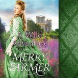 A Wild Adventure, Merry Farmer