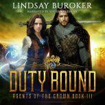 Duty Bound Agents of the Crown, Book 3, Lindsay Buroker