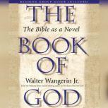 The Book of God The Bible as a Novel, Walter Wangerin Jr.