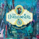 The Uncommoners #1: The Crooked Sixpence, Jennifer Bell