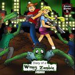 Diary of a Wimpy Zombie Kids' Stories from the Zombie Apocalypse, Jeff Child