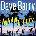 Insane City, Dave Barry