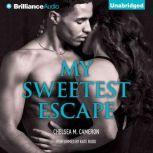 My Sweetest Escape, Chelsea M. Cameron