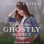 A Ghostly Suspect, Tonya Kappes