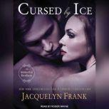 Cursed by Ice The Immortal Brothers, Jacquelyn Frank
