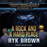 A Rock and a Hard Place, Ryk Brown