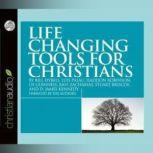 Life Changing Tools for Christians, Bill Hybels