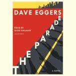 The Parade A novel, Dave Eggers