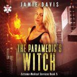 The Paramedic's Witch Extreme Medical Services Book 5, Jamie Davis
