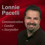 Communication  Candor = Storyteller 30-Minute Leadership Lessons To Boost Your Leadership Skills, Lonnie Pacelli