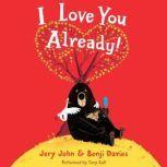 I Love You Already!, Jory John