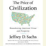 The Price of Civilization Reawakening American Virtue and Prosperity, Jeffrey D. Sachs