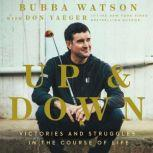 Up and Down Victories and Struggles in the Course of Life, Bubba Watson