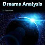 Dreams Analysis The Hidden Meaning of Naked Dreams, Lucid Dreams, Deja Vus, and Sleep Walking, Tyler Bordan