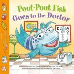 Pout-Pout Fish: Goes to the Doctor, Deborah Diesen