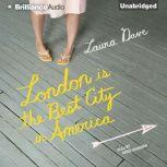 London Is the Best City in America, Laura Dave