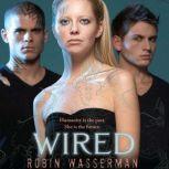 Wired, Robin Wasserman