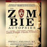 The Zombie Autopsies Secret Notebooks from the Apocalypse, M.D. Schlozman