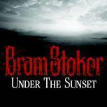 Under the Sunset, Bram Stoker