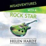 Misadventures with a Rock Star, Helen Hardt