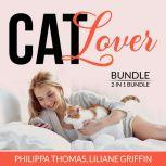 Cat Lover Bundle: 2 in 1 Bundle, Think Like a Cat and Catify to Satisfy, Philippa Thomas