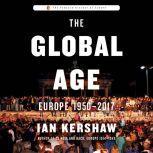 The Global Age Europe 1950-2017, Ian Kershaw