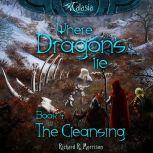 Where Dragons Lie - Book IV - The Cleansing, Richard R. Morrison