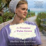 The Promise of Palm Grove Amish Brides of Pinecraft, Book One, Shelley Shepard Gray