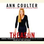 Treason Liberal Treachery from the Cold War to the War on Terrorism, Ann Coulter