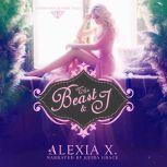 The Beast and I, Alexia X.
