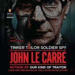 Tinker Tailor Soldier Spy A George Smiley Novel, John le CarrA©