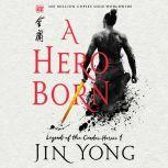A Hero Born The Definitive Edition, Jin Yong