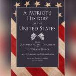 A Patriot's History of the United States From Columbus's Great Discovery to the War on Terror, Larry Schweikart and Michael Allen