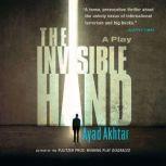 The Invisible Hand, Ayad Akhtar